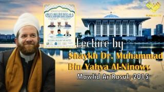 Lecture by Shaykh Dr Muhammad Bin Yahya Al Ninowy at Mawlid Ar Rasul in Kuala Lumpur – 28 Feb 2015